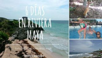 Guía: Seis días en Riviera Maya, México
