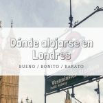 Dónde alojarse en Londres bueno, bonito y barato