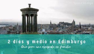 Guía: Dos días y medio en Edimburgo con niños en invierno