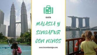 Guía para viajar a Malasia y Singapur con niños