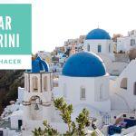 GUÍA: Qué ver y hacer en Santorini en tres días