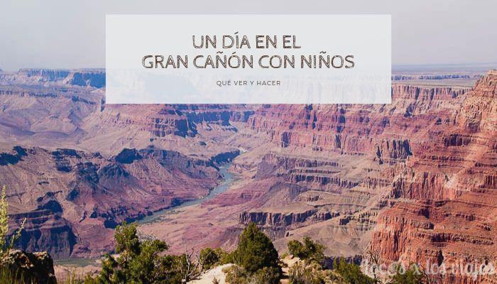 Gran-Cañón-1-1 Un día en el Gran Cañón con niños