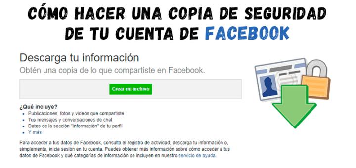 Cómo hacer una copia de seguridad de tus publicaciones, fotos y mensajes de Facebook