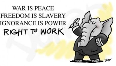 Oorlog is Vrede. Vrijheid is Slavernij. Onwetendheid is Macht (1984, George Orwell). Recht op werken. (de olifant is het symbool van de Republikeinse Partij)