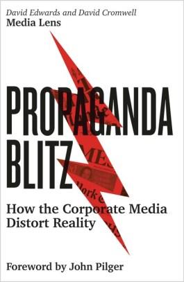 Propaganda Blitz - How the Corporate Media Distort Reality