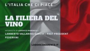 LA FILIERA DEL VINO - Intervista a Lamberto Vallarino Gancia - Past President Federvini