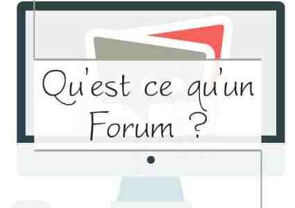 Qu'est-ce qu'un forum ?