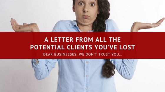 Here's A Letter From All The Potential Clients You've Lost…