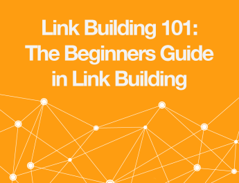 Link Building 101- The Beginners Guide in Link Building