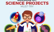 Awesome DIY Science Projects Must-Try