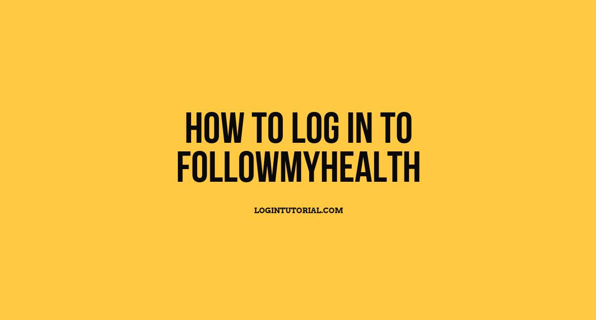 follow my health login @www.followmyhealth.com
