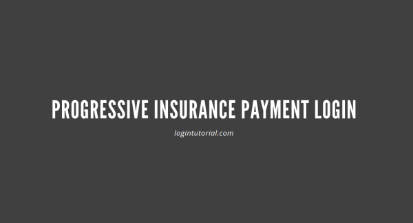 Progressive Login – Progressive Insurance Payment Website