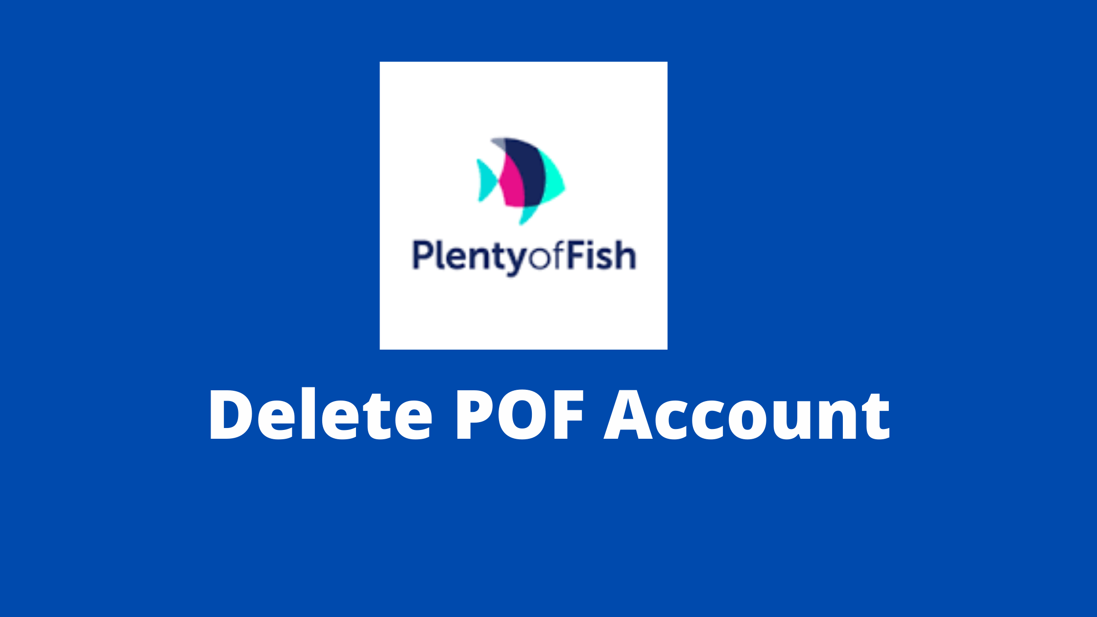 Read more about the article How To Delete POF Account Temporarily Or Permanent?