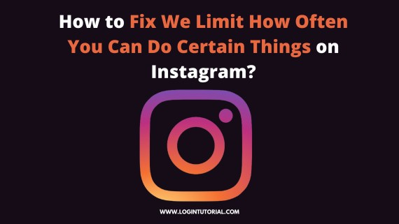 Read more about the article How to Fix We Limit How Often You Can Do Certain Things on Instagram?