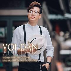 lời bài hát vơi dần, ca sĩ Khánh Dương,nhạc sĩ Phan Mạnh Quỳnh