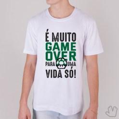 Camiseta É Muito GAME OVER para uma Vida Só - Loja Nerd