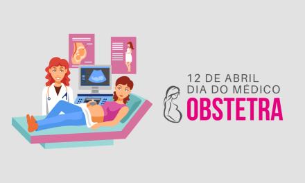 12 de abril: Dia do Médico Obstetra