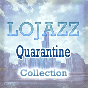 Lojazz Quarantine Collection