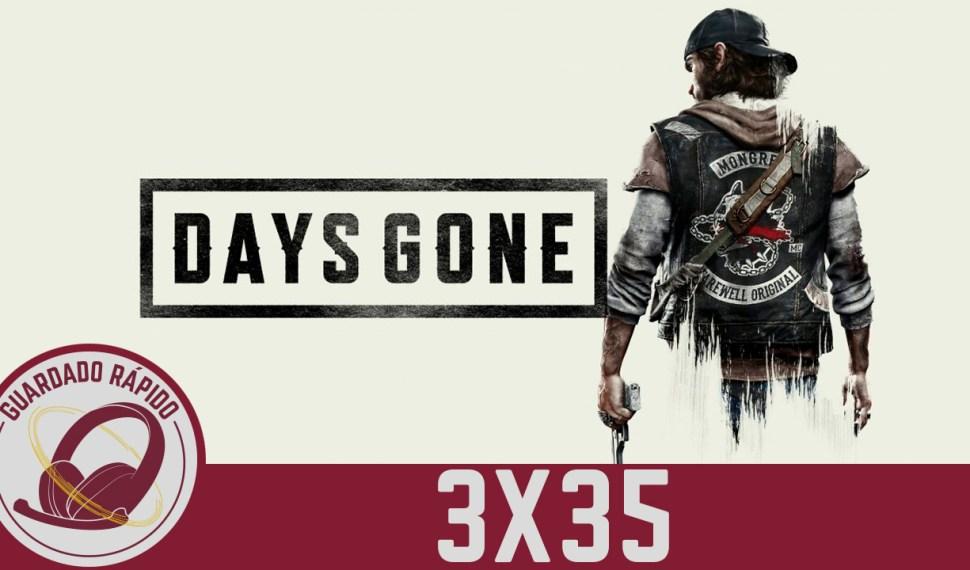 GR(3X35) Monográfico Days Gone Sin Spoilers