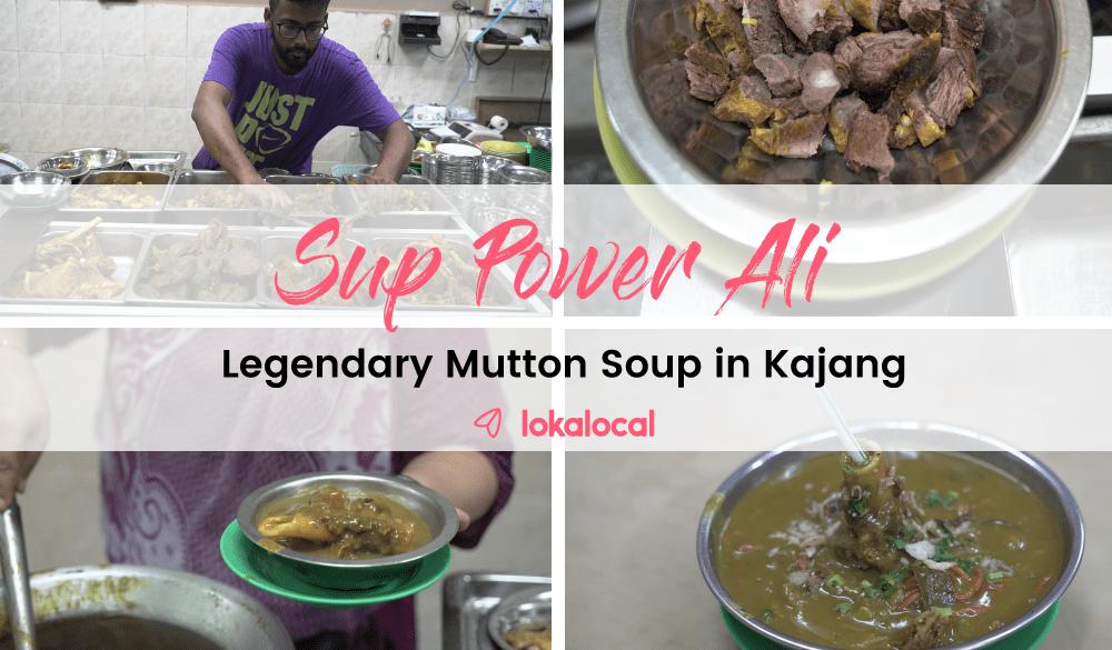 Sup Power Ali: Legendary Mutton Soup in Kajang