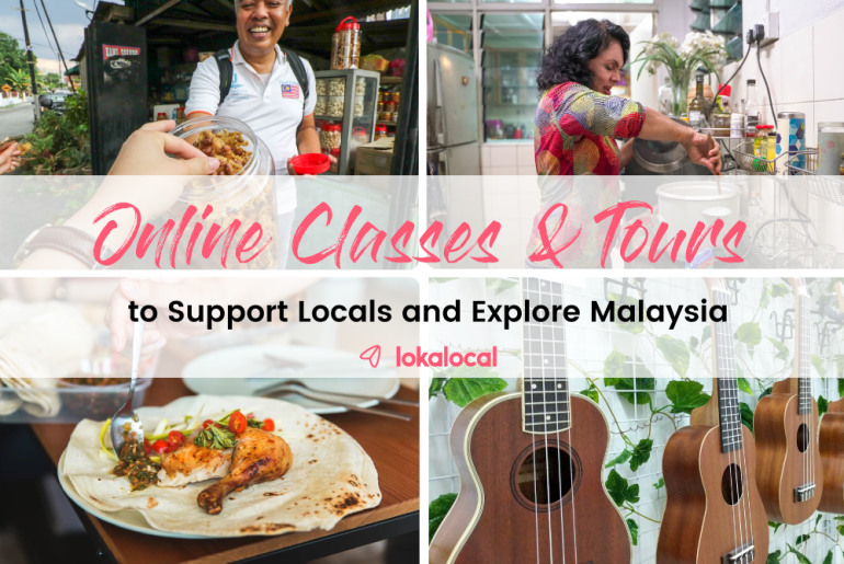 10 Online Classes and Tours To Support Locals and Explore Malaysia - www.lokalocal.com