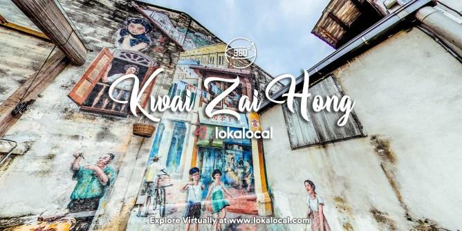 Ultimate Virtual Tours in Malaysia - Kwai Zai Hong - www.lokalocal.com