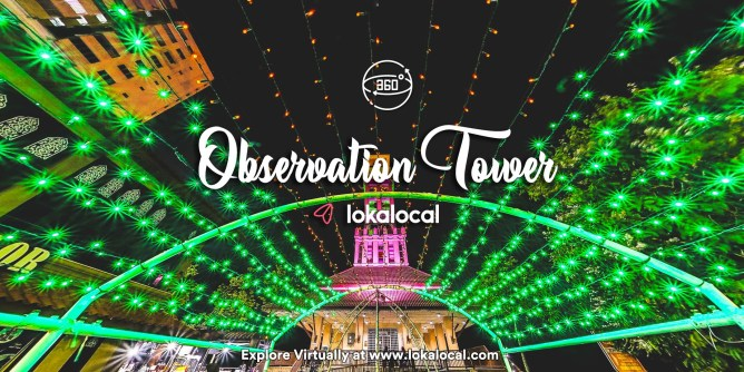 Ultimate Virtual Tours in Malaysia - Observation Tower - www.lokalocal.com