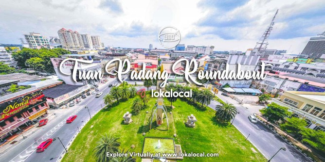 Ultimate Virtual Tours in Malaysia - Tuan Padang Roundabout - www.lokalocal.com