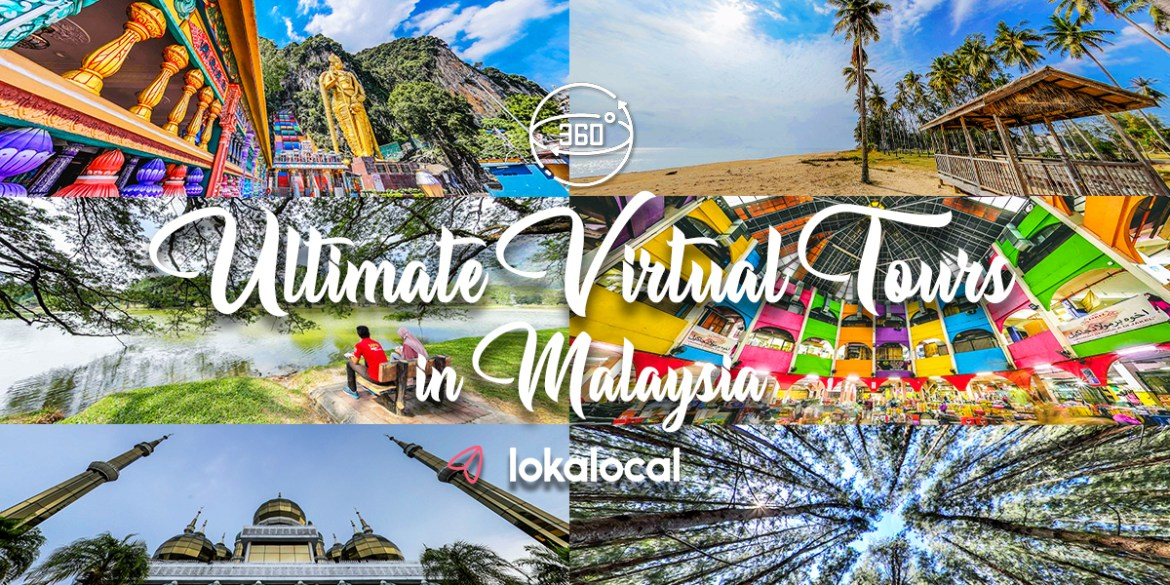 143 Ultimate Virtual Tours in Malaysia to Experience From Anywhere in the World