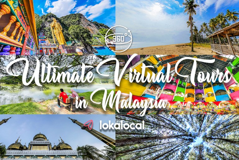 Ultimate Virtual Tours in Malaysia - www.lokalocal.com