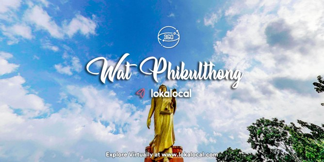 Ultimate Virtual Tours in Malaysia - Wat Phikulthong - www.lokalocal.com