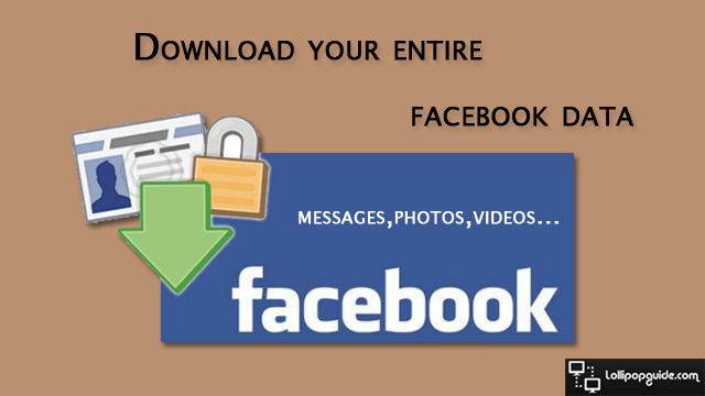 Download your entire facebook data