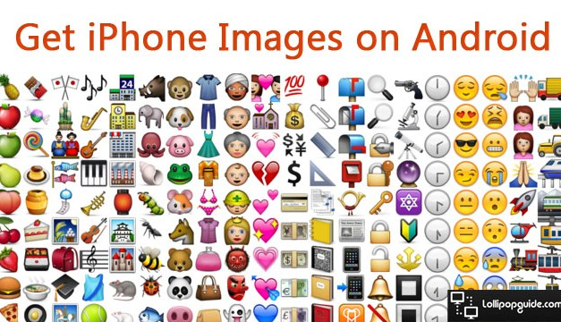 How to Get Latest Apple Iphone Emojis on Android