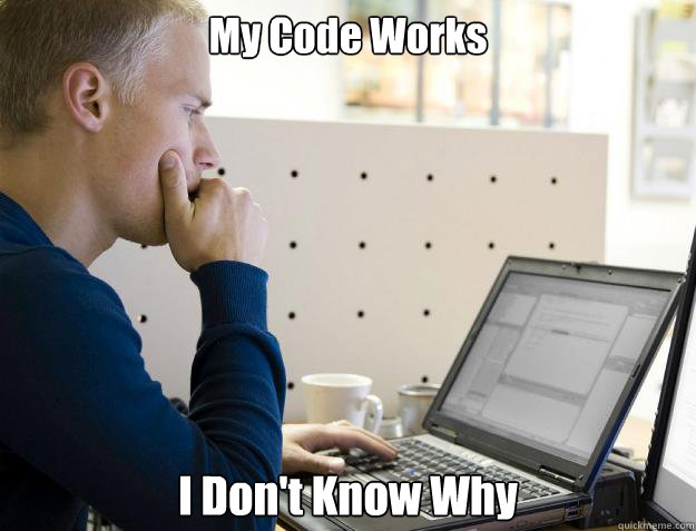 When your code works but you don't know why