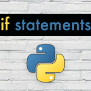 Beginner's Guide to Python - Lesson 04 - Simple If Statements