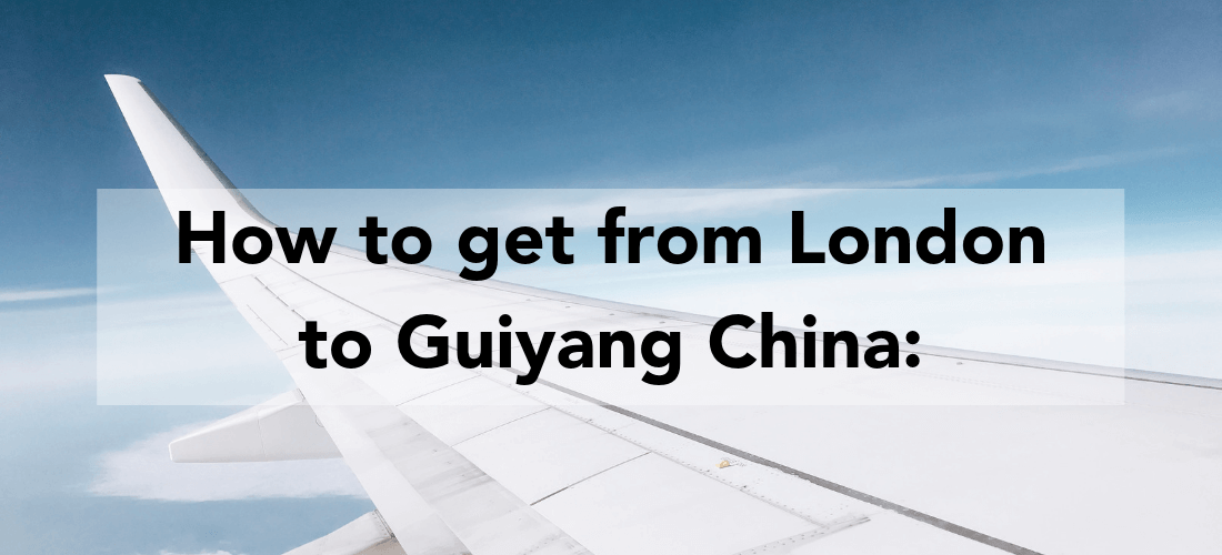 How to get from London to Guiyang China