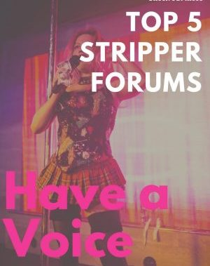 Top 5 Stripper Forums – encouraging dancers to talk to each other