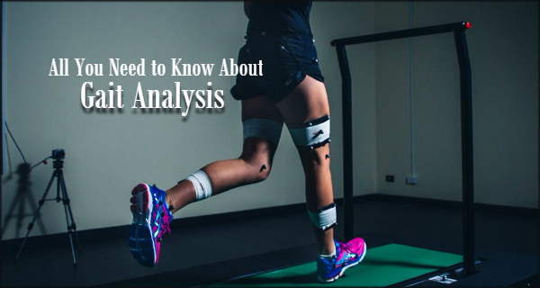 All You Need to Know About Gait Analysis