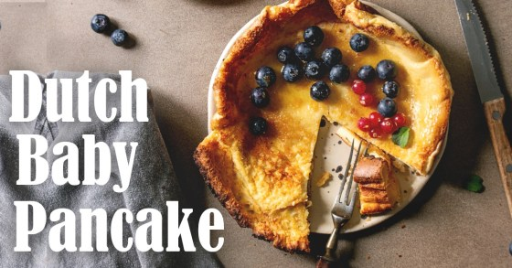 How to Make a Dutch Baby Pancake