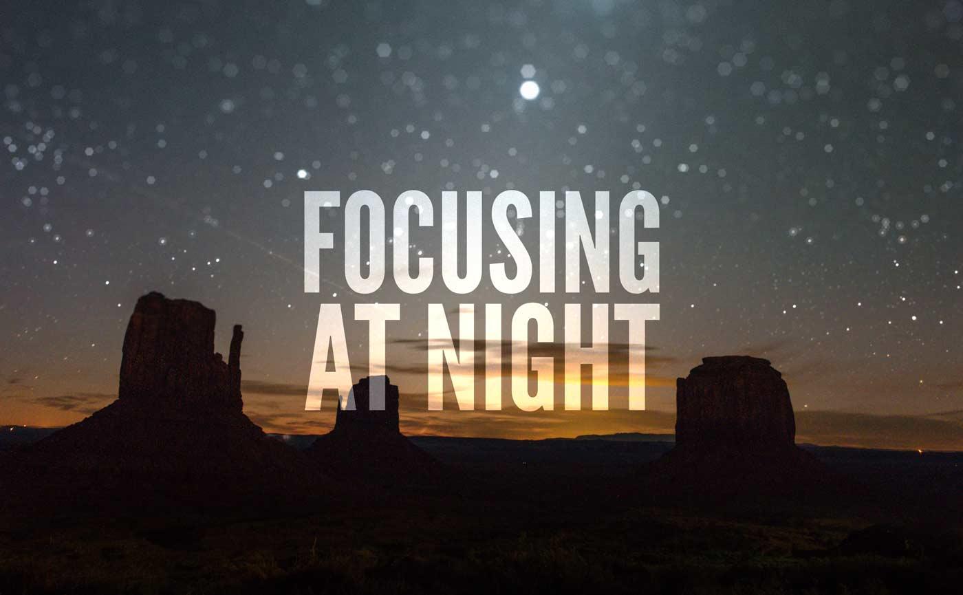 Focusing at Night