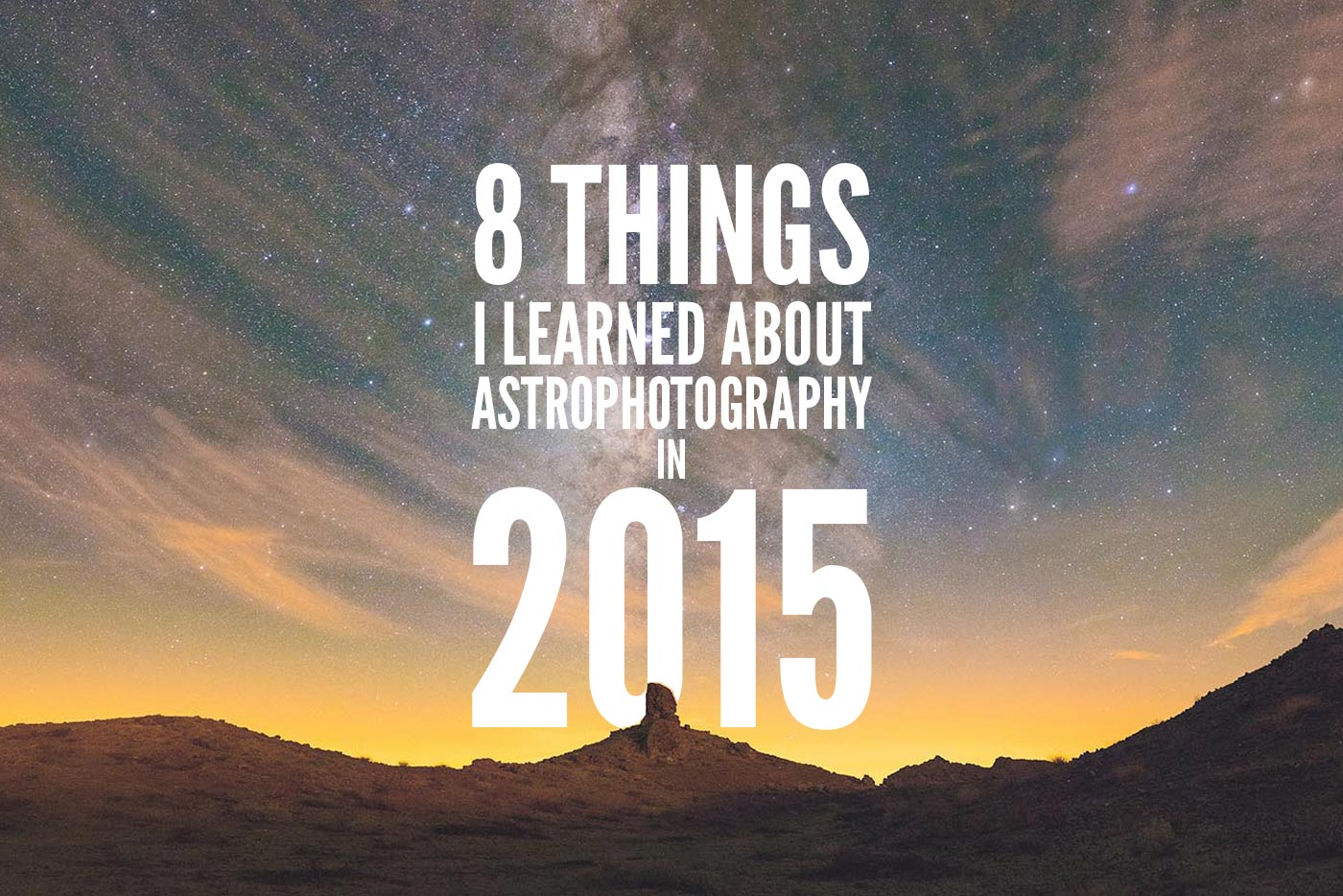 8 Things I Learned About Astrophotography in 2015