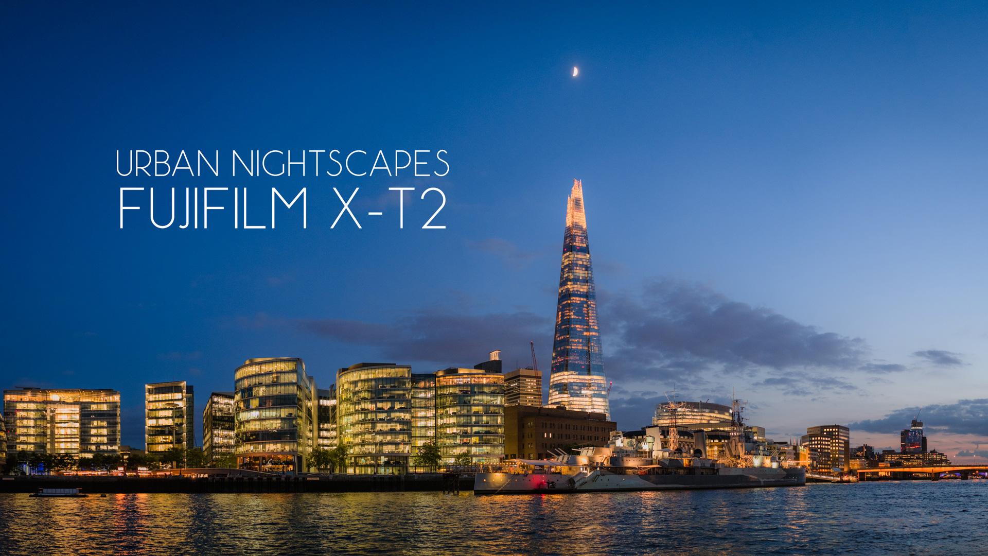 Fujifilm X-T2 Review: Urban Nightscapes