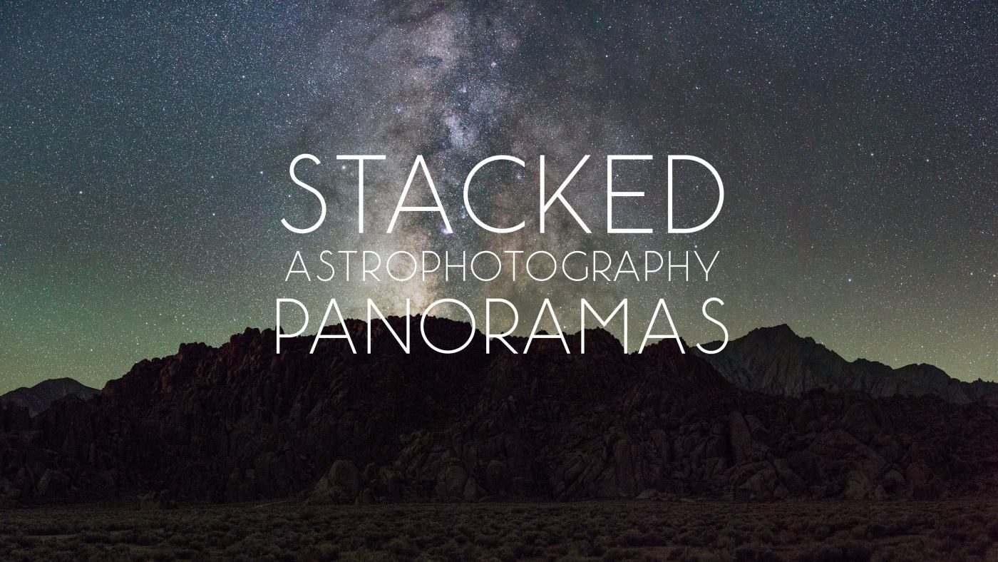 Tutorial: Stacked Astrophotography Panoramas
