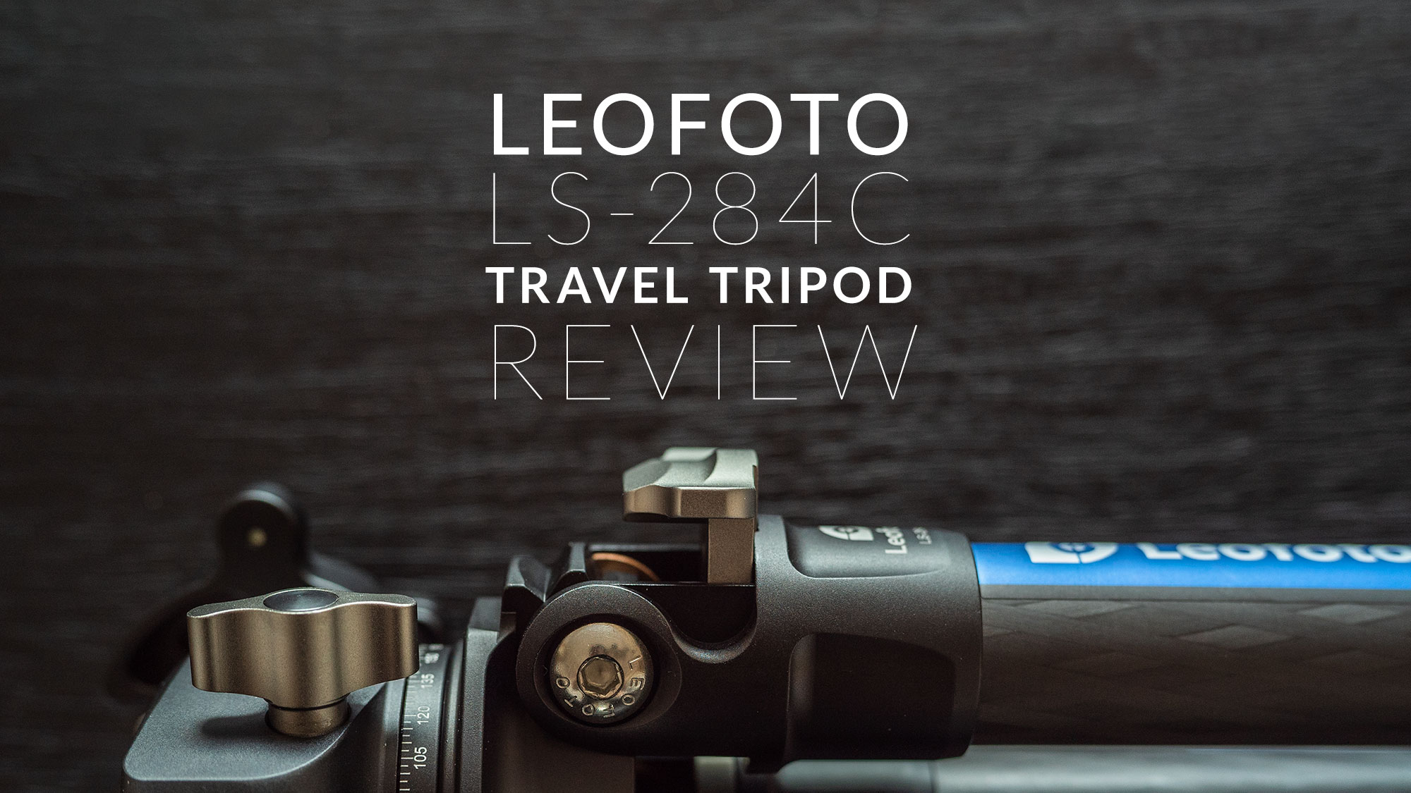 Leofoto LS-284C Carbon Fiber Travel Tripod Review