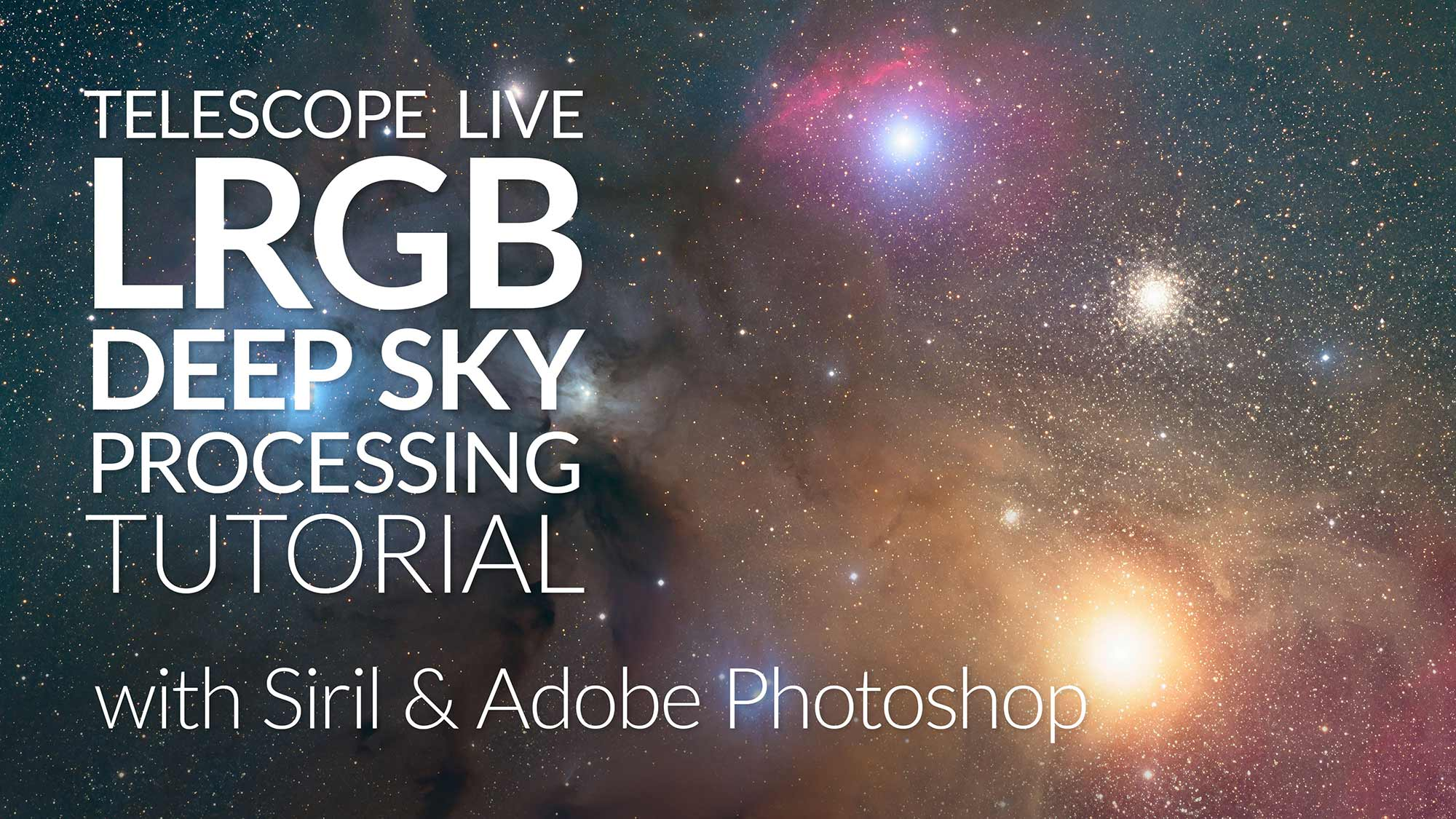 LRGB Deep Sky Astrophotography Processing Tutorial: Siril and Photoshop with Telescope Live Data