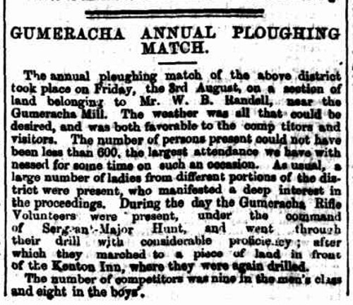 GUMERACHA ANNUAL PLOUGHING MATCH. (1860, August 11). South Australian Weekly Chronicle (Adelaide, SA : 1858 - 1867), , p. 5. Retrieved April 5, 2016, from http://nla.gov.au/nla.news-article90250672