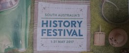 South Australia's History Festival 2017 is Coming!!