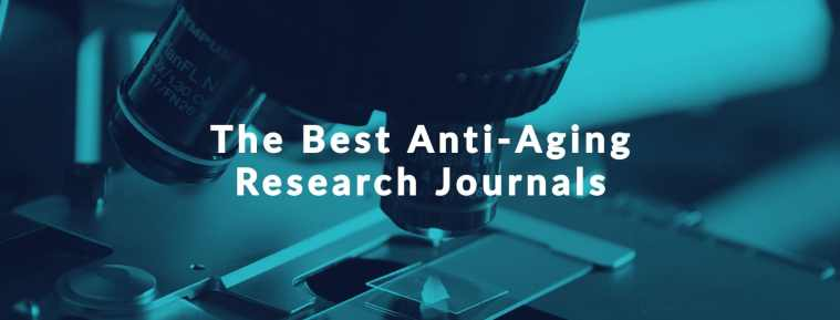 14 Best Anti-Aging Research Journals for 2021