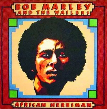 Bob Marley And The Wailers –African Herbsman