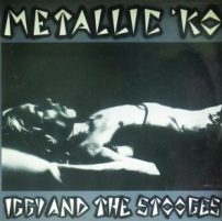 Iggy And The Stooges – Metallic KO